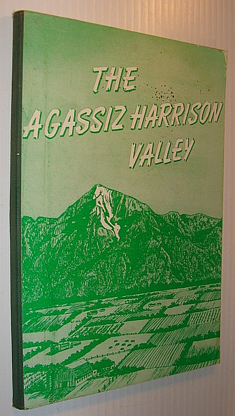 Image for The Agassiz Harrison Valley: History and Development