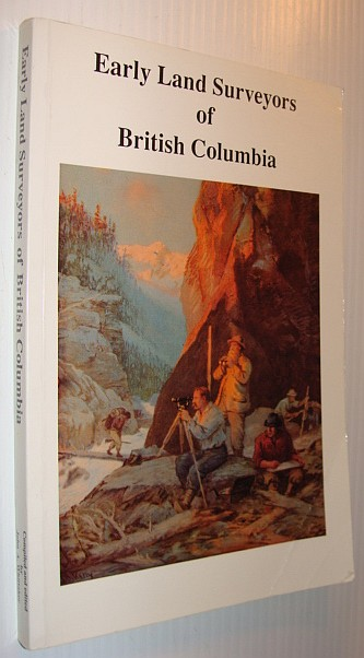 Image for Early Land Surveyors of British Columbia (P.L.S. Group)