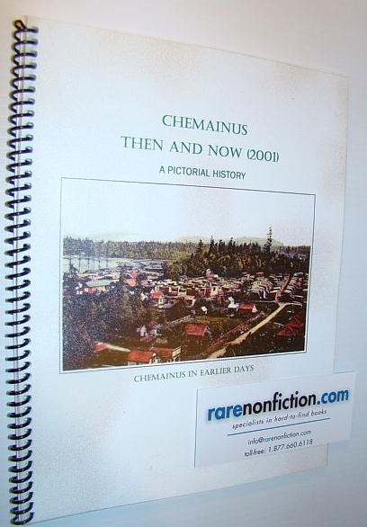 Image for Chemainus Then and Now (2001) - Chemainus in Earlier Days - A Pictorial History