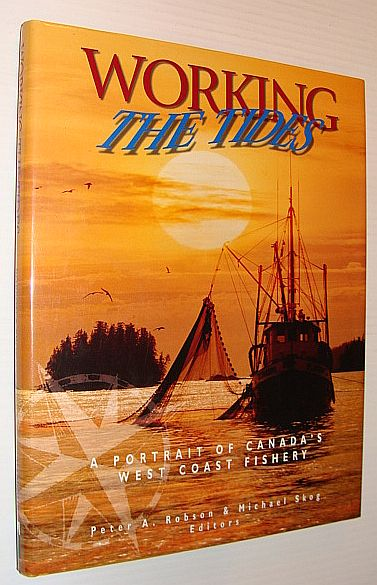 Image for Working the Tides: A Portrait of Canada's West Coast Fishery