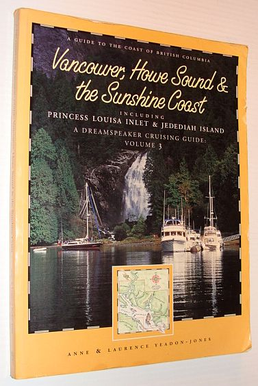 Image for Dreamspeaker Cruising Guide Series: Vancouver, Howe Sound & the Sunshine Coast: Volume 3 (Dreamspeaker Series)