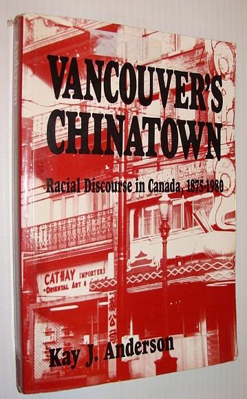 Image for Vancouver's Chinatown: Racial Discourse in Canada, 1875-1980 (McGill-Queen?s Studies in Ethnic History)