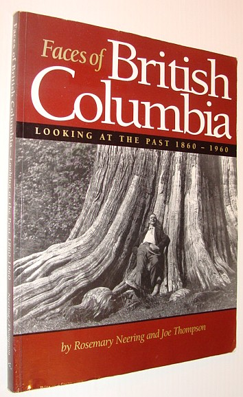Image for Faces of British Columbia: Looking at the past, 1860-1960