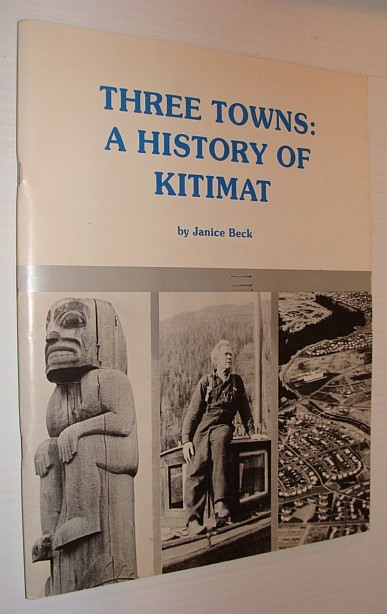 Image for Three Towns: A History of Kitimat
