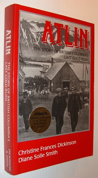 Image for Atlin : the Story of British Columbia's Last Gold Rush (The Story Of British Columbia's Last Gold Rush)