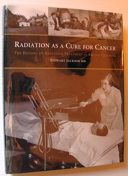 Image for Radiation as a Cure for Cancer:  The History of Radiation Treatment in British Columbia