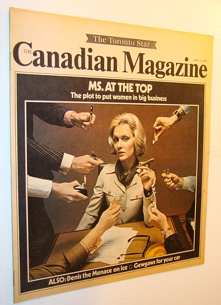 Image for The Canadian Magazine, March 17, 1973 - The Plot to Put Women in Big Business / Denis Potvin Feature