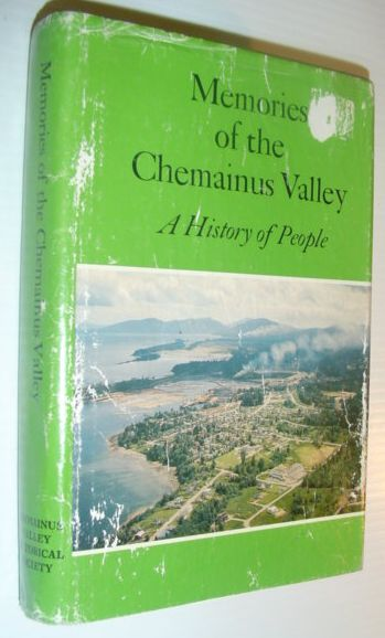 Image for Memories of the Chemainus Valley: A history of people : Saltair. Chemainus, Westholme, Crofton, Thetis, Kuper and Reid Islands