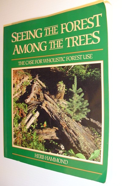 Image for Seeing the Forest Among the Trees: The Case for Wholistic Forest Use