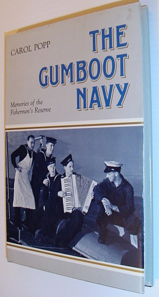 Image for The gumboot navy: Memories of the men who served in the Fishermen's Reserve--a special naval unit formed to patrol the coast of British Columbia during World War II
