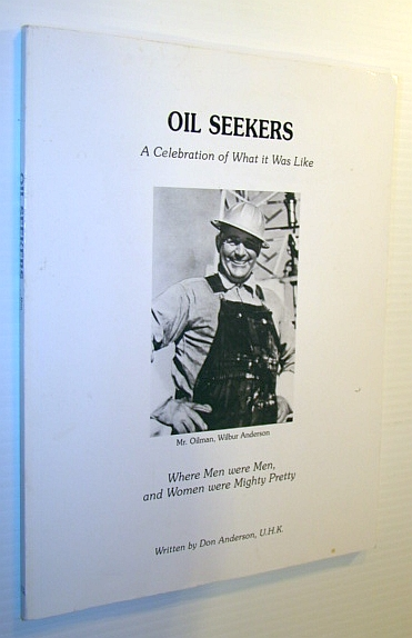 Image for Oil Seekers - A Celebration of What it Was Like