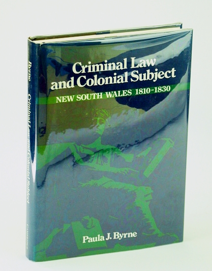 Image for Criminal Law and Colonial Subject (Studies in Australian History)