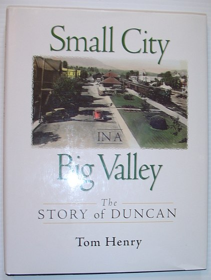 Image for Small City in a Big Valley: The Story of Duncan