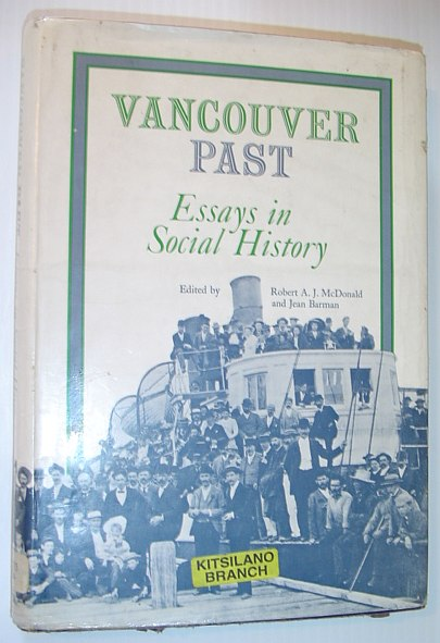 Image for Vancouver Past: Essays on Social History : Vancouver Centennial Issue of Bc Studies