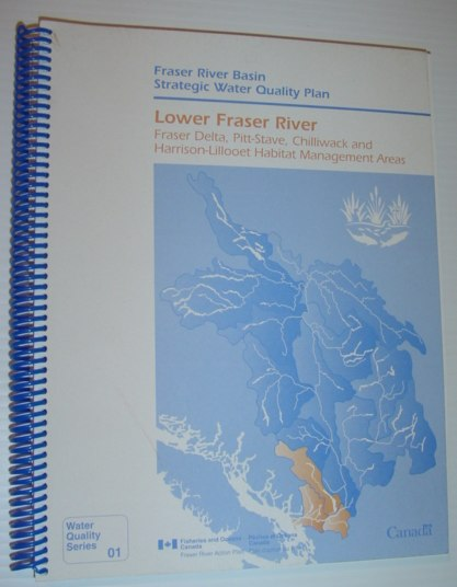 Image for Fraser River Basin Strategic Water Quality Plan : Lower Fraser River: Fraser Delta, Pitt-Stave, Chilliwack and Harrison-Lillooet Habitat Management Areas: Water Quality Series 01