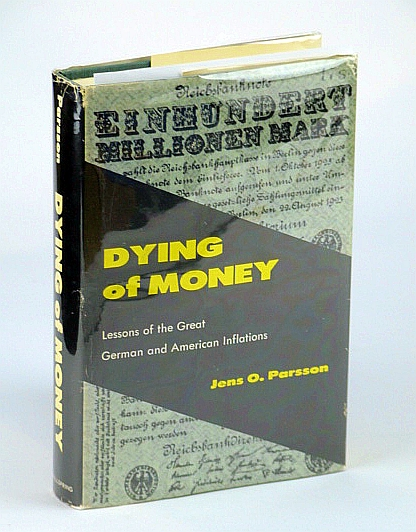Image for Dying of Money: Lessons of the Great German and American Inflations