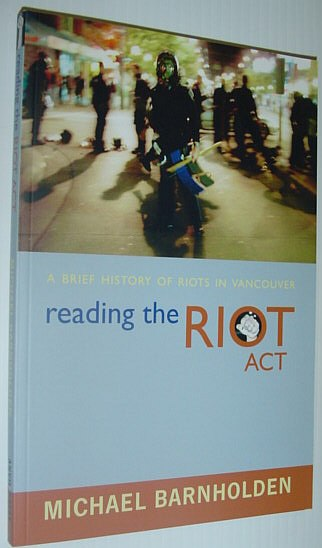 Image for Reading the Riot Act: A Brief History of Riots in Vancouver