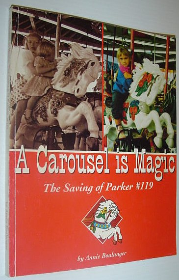 Image for A Carousel Is Magic : The Saving of Parker #119