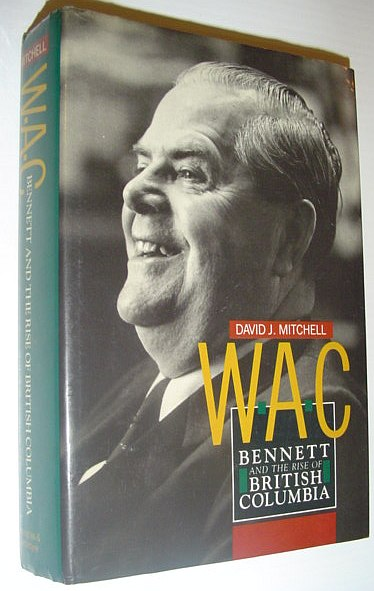 Image for W.A.C. Bennett and the rise of British Columbia