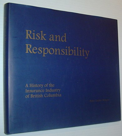 Image for Risk and Responsibility : A History of the Insurance Industry of British Columbia