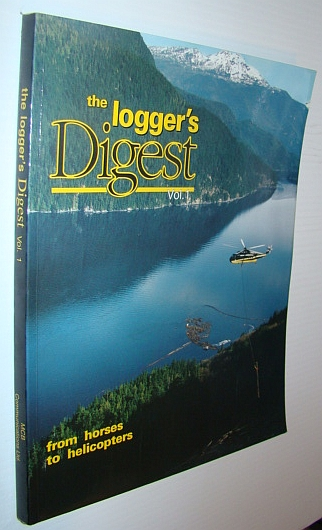 Image for The Loggers Digest: From Horses to Helicopters: 001