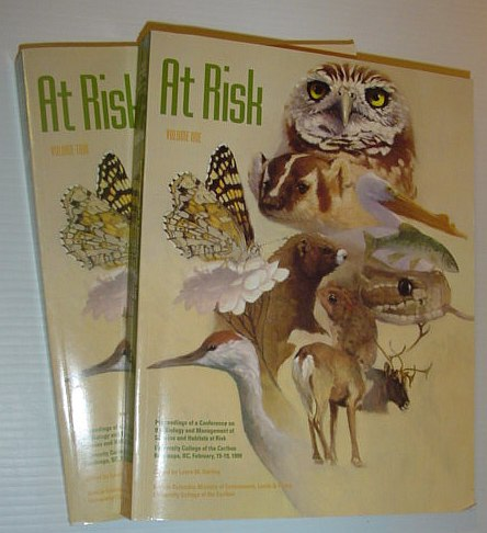 Image for At Risk (2 Volumes): Proceedings of a Conference on the Biology and Management of Species and Habitats at Risk: February 15-19, 1999, University of College of the Cariboo, Kamloops, British Columbia