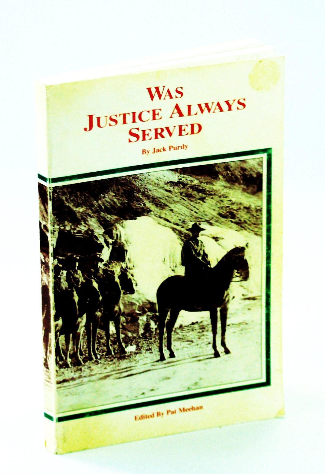 Image for Was Justice Always Served?: British Columbia Provincial Police (788), Royal Canadian Mounted Police (16410), 1939-1966