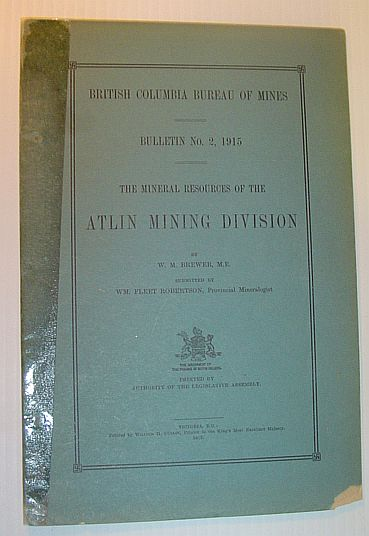 Image for The Mineral Resources of the Atlin Mining Division: Bulletin No. 2, 1915