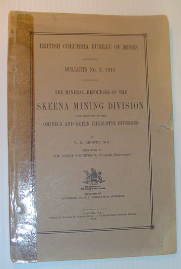 Image for The Mineral Resources of the Skeena Mining Division and Portions of the Omineca and Queen Charlotte Divisions: Bulletin No. 3, 1915