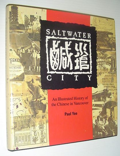 Image for Saltwater City: An Illustrated History of the Chinese in Vancouver