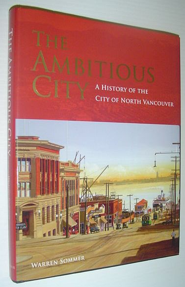 Image for The Ambitious City: A History of the City of North Vancouver