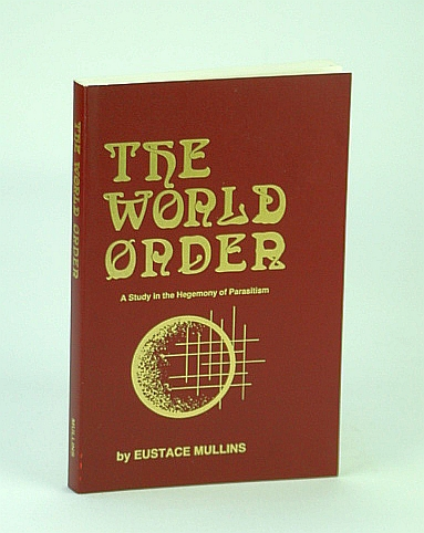 Image for The World Order - A Study in the Hegemony of Parasitism