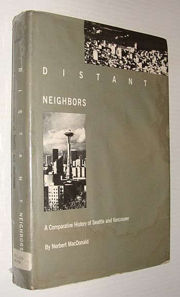 Image for Distant Neighbors: A Comparative History of Seattle and Vancouver