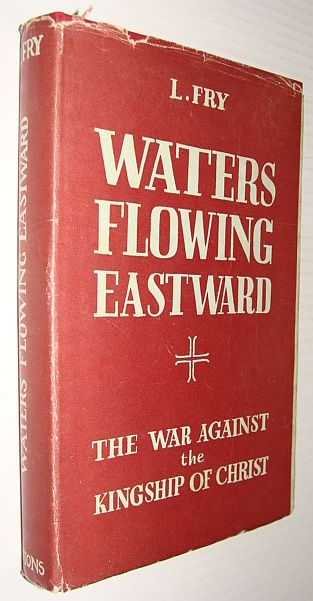 Image for Waters Flowing Eastward: The War Against the Kingship of Christ