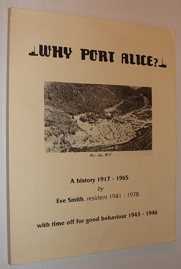 Image for Why Port Alice? - A History 1917-1965