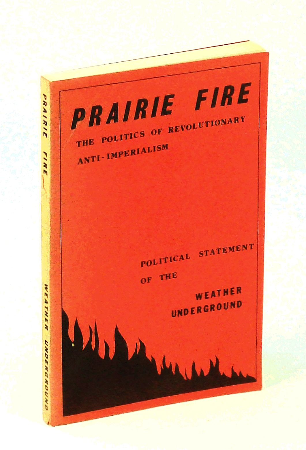 Image for Prairie Fire - The Politics of Revolutionary Anti-Imperialism: The Political Statement of the Weather Underground