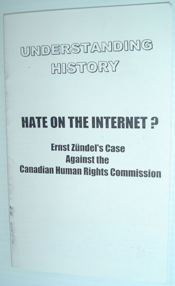 Image for Hate on the Internet? - Ernst Zundel's Case Against the Canadian Human Rights Commission