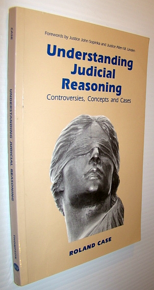 Image for Understanding Judicial Reasoning: Controversies, Concepts and Cases