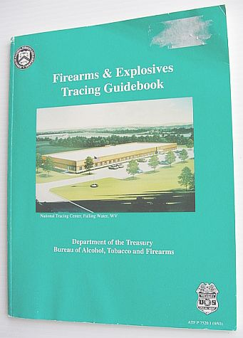 Image for Firearms and Explosives Tracing Guidebook - ATF P 7520.1 (9/03)