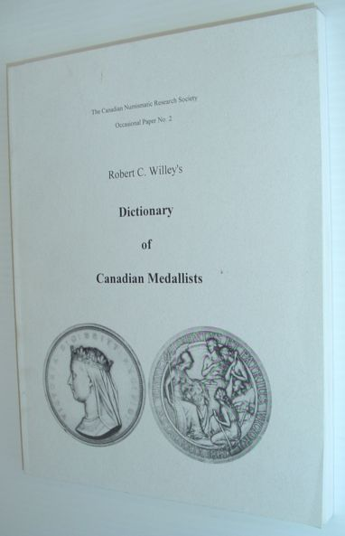Image for Robert C. Willey's Dictionary of Canadian Medallists *Hand-Numbered Copy*