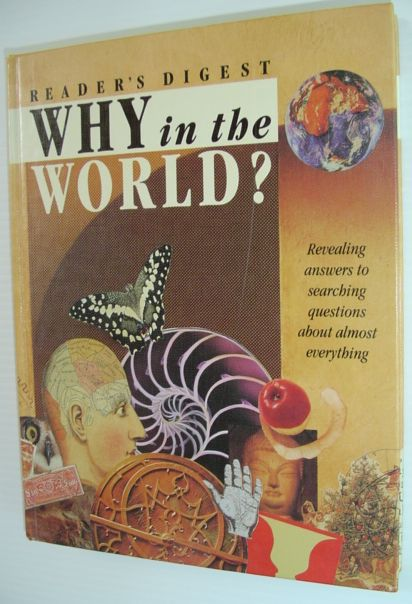 Image for Why in the World? Revealing Answers to Searching Questions About Almost Everything