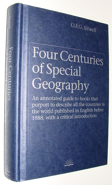 Image for Four Centuries of Special Geography: An Annotated Guide to Books that Purport to Describe All the Countries in the World Published in English before 1888