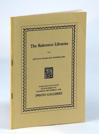 Image for The Reference Libraries of Zeitlin & Ver Brugge, Booksellers - Auction Catalogue, Sale Number 1473, Thursday, September 8, 1988, Swann Galleries