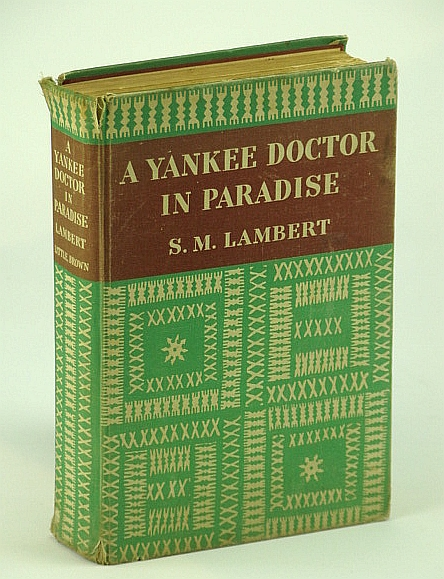 Image for A Yankee Doctor in Paradise by S.M. Lambert M.D. First Edition 1941