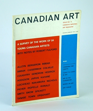 Image for Canadian Art Magazine - Issue No. 71, January / February (Jan. / Feb.) 1961 - Survey of the Work of 24 Young Canadian Artists