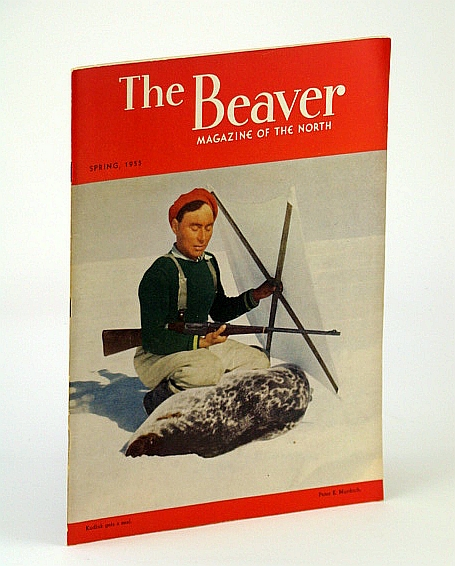 "Image for The Beaver, Magazine of the North, Spring 1955, Outfit 285 - Athabasca Tar Sands / Liard River Voyage / ""Parthia"" of The Pacific / Franklin Search and Halkett's Air Boat"
