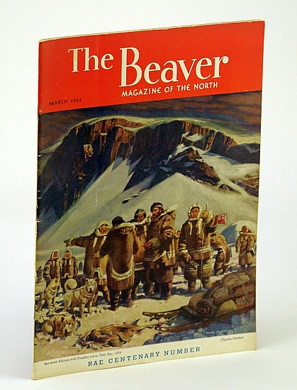 Image for The Beaver, Magazine of the North, March 1954, Outfit 284 - Early Northern Surgeons / Rae's Franklin Relics / Rae's Arctic Correspondence