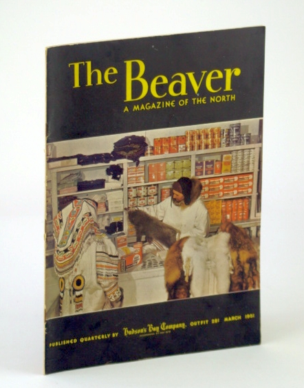 Image for The Beaver, Magazine of the North, March 1951, Outfit 281 - Trading at Padlei, N.W.T. / Conflict on Puget Sound