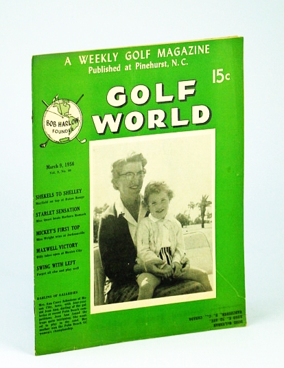 Image for Golf World - A Weekly Golf Magazine, Mar. (March) 9, 1956, Vol. 9, No. 40 - Cover Photo of Mrs. Ann Casey Johnstone of Mason City IA with Young Jean Ann