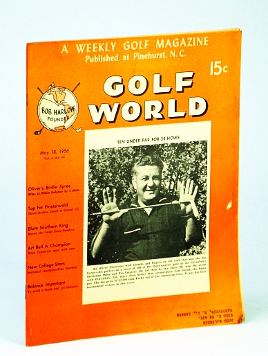Image for Golf World - A Weekly Golf Magazine, May 18, 1956, Vol. 9, No. 50 - Cover Photo of Ed Oliver, 10 Under for 54 Holes at the Greenbrier Invitation Open and Pro-Amateur